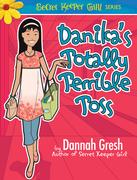 Danika's Totally Terrible Toss - eBook