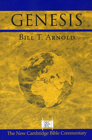 Genesis, New Cambridge Bible Commentary   -     By: Bill T. Arnold