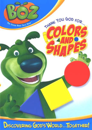 Boz the Green Bear Next Door: Thank You, God, for Colors and  Shapes DVD  -     By: Exclaim Entertainment
