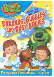 Boz The Green Bear Next Door: Thank You God for Bananas,  Bubbles and Busy Bodies DVD  -