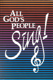 All God's People Sing  -