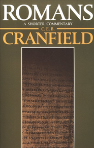 Romans, A Shorter Commentary    -     By: C.E.B. Cranfield