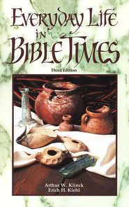 Everyday Life in Bible Times  -     By: Arthur Klinck, Erich Kiehl