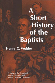 A Short History of the Baptists   -     By: Henry Vedder