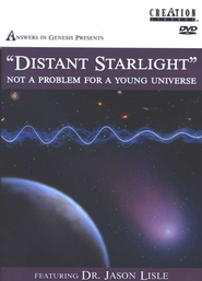 Distant Starlight: Not A Problem for A Young Universe, DVD   -     By: Jason Lisle