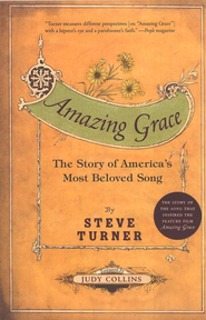 Amazing Grace: The Story of America's Most Beloved Song  -     By: Steve Turner