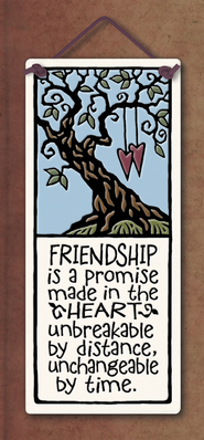Friendship is a Promise Made in the Heart Plaque  -