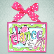 Dance with All Your Heart Plaque  -