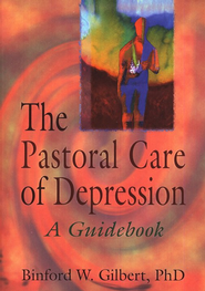 The Pastoral Care of Depression: A Guidebook   -     By: Binford Winston Gilbert