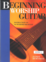 Beginning Worship Guitar: Instruction for the Worship Musician   -     By: Sandy Hoffman