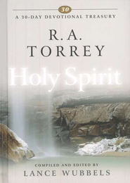 R.A. Torrey on the Holy Spirit   -     Edited By: Lance Wubbels     By: Lance Wubbels, compiler & editor