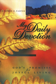 My Daily Devotion: God's Promises for Joyful Living  -              By: Stephen L. Carter