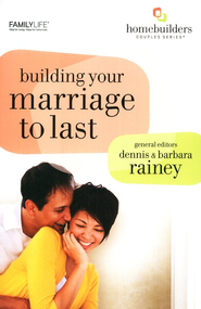 Building Your Marriage to Last  -     By: Dennis Rainey, Barbara Rainey