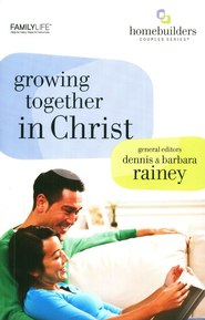 Growing Together in Christ  -     By: Dennis Rainey, Barbara Rainey