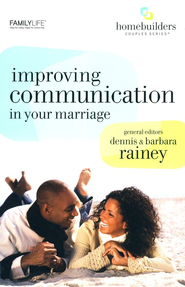 Improving Communication in Your Marriage  -     By: Dennis Rainey, Barbara Rainey