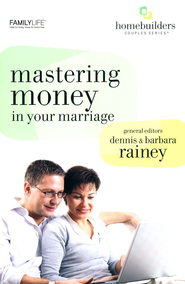 Mastering Money in Your Marriage  -     By: Dennis Rainey, Barbara Rainey