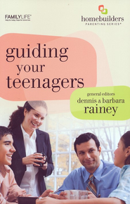 Guiding Your Teenagers  -     Edited By: Dennis Rainey, Barbara Rainey     By: Dennis Rainey(Eds.) & Barbara Rainey(Eds.)