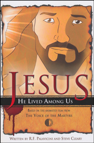 Jesus: He Lived Among Us   -     By: Robert Fernandez, Steve Cleary