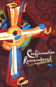 Confirmation Remembered  -     By: Edward Grube