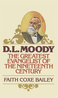 D.L. Moody   -              By: Faith Bailey