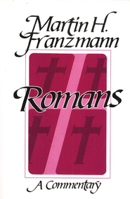 Romans: A Commentary   -     By: Martin H. Franzmann