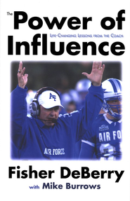 The Power of Influence: Life-Changing Lessons from the Coach  -              By: Fisher DeBerry