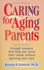 Caring for Aging Parents     -     By: Richard P. Johnson