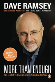 More Than Enough: 10 Keys To Changing Your Financial Destiny  -     By: Dave Ramsey