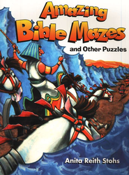 Amazing Bible Mazes   -     By: Anita Reith Stohs