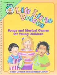 Lift Little Voices: Songs & Musical Games for Young Children  -     By: Carol Greene