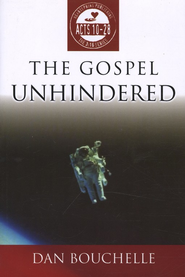 The Gospel Unhindered: Acts 10-28  -     By: Dan Bouchelle