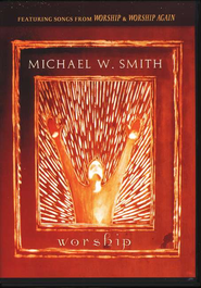 Worship: The Video on DVD   -              By: Michael W. Smith