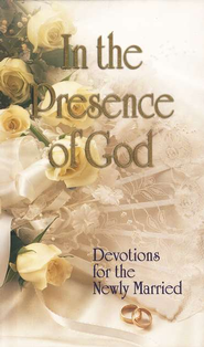In the Presence of God: Devotions for the Newly Married  -     By: Otto Toelke