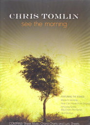 See the Morning Piano/Vocal/Guitar - Slightly Imperfect  -     By: Chris Tomlin