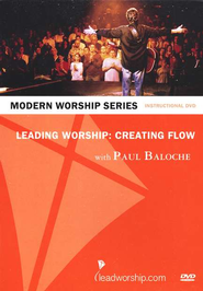 Leading Worship: Creating Flow Instructional DVD with Paul Baloche  -     By: Paul Baloche