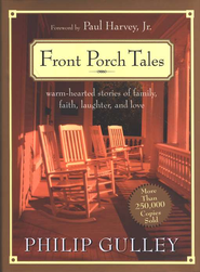 Front Porch Tales: Warm-Hearted Stories of Family, Faith, Laughter and Love  -     By: Philip Gulley