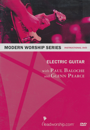 Modern Worship Series: Electric Guitar, Instructional DVD    -     By: Paul Baloche, Glenn Pearce