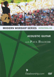 Modern Worship Series: Acoustic Guitar, DVD   -     By: Paul Baloche