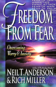 Freedom from Fear Overcoming Worry & Anxiety  -     By: Neil T. Anderson, Rich Miller
