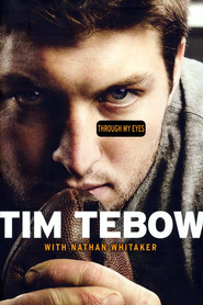 Through My Eyes  -     By: Tim Tebow