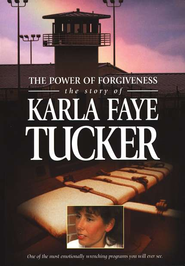 The Power of Forgiveness: The Story of Karla Faye Tucker, DVD   -