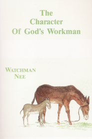 Character of Gods Workman:  -     By: Watchman Nee, Herbert L. Fader(ED.) & Stephen Kaung