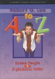A to Z: Random Thoughts In Alphabetical Order, DVD   -              By: Robert G. Lee