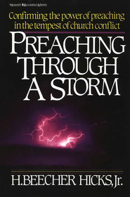 Preaching Through a Storm   -     By: H. Beecher Hicks Jr.