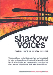 Shadow Voices: Finding Hope In Mental Illness, DVD   -