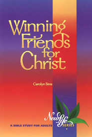 Winning Friends for Christ   -     By: Carolyn Sims
