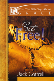 Grace: Set Free!  -     By: Jack Cottrell