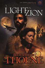 A Light in Zion, Zion Chronicles Series #4   -     By: Brock Thoene, Bodie Thoene