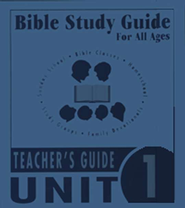 Bible Study Guides for All Ages Unit 1  -              By: Mary Baker