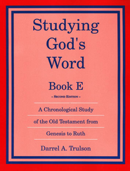 Studying God's Word E: Genesis - Ruth   -     By: Darrel Trulson
